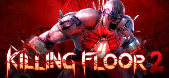 killing Floor 2 Activation Key+CD Key PC Game For Free Download